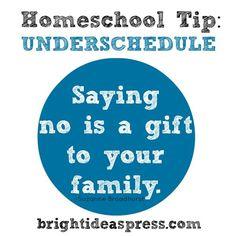 Homeschool tip: underschedule.