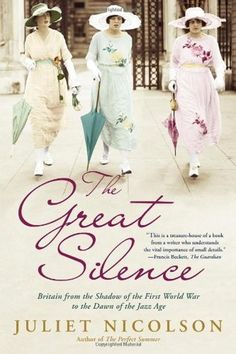 The Great Silence: Britain from the Shadow of the First World War to the Dawn of the Jazz Age by Juliet Nicolson, available from the Manatee County Public Library Books To Buy, I Love Books, Great Books, Books To Read, Armistice Day, British American, Jazz Age, Historical Fiction, History Books