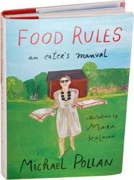 "Michael Pollan's ""Food Rules"" with new illustrations {I love this book and his philosophy!}"
