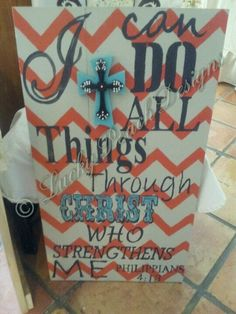 I can do all things through Christ. Hand painted sign