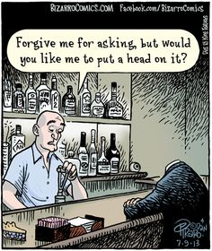 """""""Forgive me for asking, but would you like me to put a head on it?"""" - Bizarro 07-09-13"""