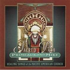 Sacred Path - Healing Songs of the Native American Church: Johnny Mike Verdell Primeaux: MP3 Downloads