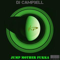 Coming Soon !!! Dj Campbell - Jump Mother Fukka (KP144) Release Date on Beatport : Jul.30.2014