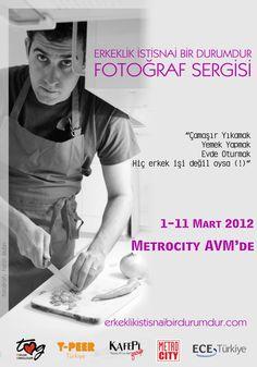 Erkeklik İstisnai Bir Durumdur Fotoğraf Sergisi - Poster 2012    www.erkeklikistisnaibirdurumdur.com