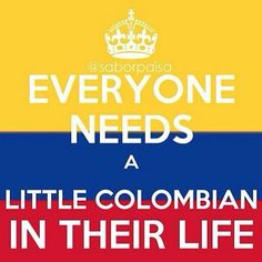 everyone-needs-a-little-colombian-in-their-lives.jpg 1,038×1,039 pixels