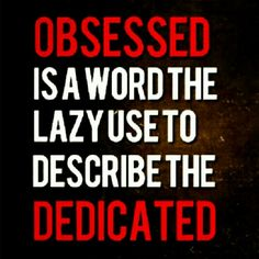 Motivation quote..Lol...so my OCD makes you seem LAZ (e)