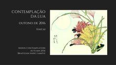 CONTEMPLAÇÃO  DA LUA  outono de 2016  Haicai  Moon contemplation  Autumn 2016  Brazilian haiku sample