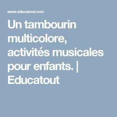 Un tambourin multicolore, activités musicales pour enfants.   Educatout