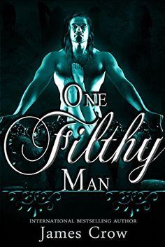One Filthy Man by James Crow https://www.amazon.com/dp/B07CK9QKKL/ref=cm_sw_r_pi_dp_U_x_J6ssBb2G0PRHD