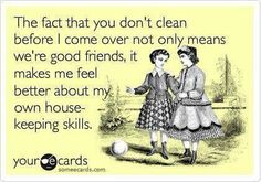 """I know my girlfriend wit the impeccably clean house that comes over to  my house and sees my  clusterfuck  housekeeping skills is really thinking """"damn this bitch needs help"""" & when I see that look one her face , I suggest laundry folding party . U know I got the wine bring ur OCD over here and we'll get this party started:)))"""
