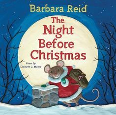 """Scholastic """"the Night Before Christmas"""" By Barbara Reid Christmas Poems, Christmas Traditions, Christmas Eve, Christmas Letters, Father Christmas, Winter Holiday, Canadian Christmas, Classic Poems, Book Reviews For Kids"""