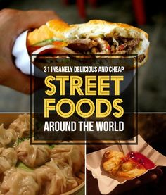 Great You Can Get All Of This Insanely Delicious Street Food Around The World..., ,
