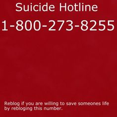 """July 18, 2013 - i have just called this phone number to ensure it is valid before pinning, and yes, it is!  it starts with a recording saying """"if you or someone you know is in emotional crisis..."""", so you can call it if you are worried about a loved one.  handy number to have - let's hope you never need it."""