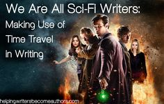 All writers--not just speculative fiction writers--use time travel in writing, and they use it constantly.