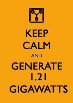 1.21 GIGAWATTS!!!! 1.21 GIGAWATTS?!?!? Haha