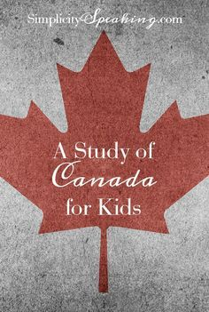 A Study of Canada for Kids   A great list of resources for videos, crafts and activities when studying Canada with kids.