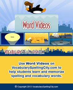 Use Word Videos to help students learn and memorize spelling and vocabulary words.