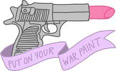 War paint feminist makeup beauty feminism girly lipstick gun typography by Big Kidult
