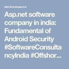 Asp.net software company in india: Fundamental of Android Security #SoftwareConsultancyIndia #OffshoreSoftwareDevelopmentCompanyIndia #SoftwareOutsourcingCompanyIndia #eCommerceSolutionProviderIndia