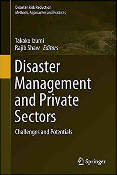 Télécharger [(Disaster Management and Private Sectors : Challenges and Potentials)] [Edited by Takako Izumi ] published on (April, Gratuit Livres de Takako Izumi en format PDF ou ePub Private Sector, Case Study, The Book, Management, Challenges, Central America, Regional, Nepal, Vietnam