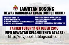 Jawatan Kosong di Dewan Bandaraya Kuala Lumpur (DBKL) - 14 Oktober 2016  Jawatan kosong kerajaan terkini di Dewan Bandaraya Kuala Lumpur (DBKL) Oktober 2016. Permohonan adalah dipelawa daripada warganegara Malaysia yang berumur tidak kurang daripada 18 tahun ke atas pada tarikh tutup iklan jawatan dan berkelayakan untuk mengisi kekosongan jawatan kosong terkini di Dewan Bandaraya Kuala Lumpur (DBKL) sebagai :1. PEGAWAI TADBIR N412. JURUTERA (AWAM) J413. PEGAWAI PERANCANG BANDAR DAN DESA…