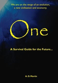 One - A Survival Guide for the Future...
