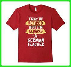 Mens Retired German Teacher T-Shirt: Always a German Teacher Small Cranberry - Careers professions shirts (*Amazon Partner-Link)