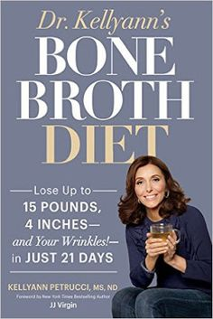 "Kellyann's Bone Broth Diet: Lose Up to 15 Pounds, 4 Inches--and Your Wr- 1623366704 - Dr. Kellyann's Bone Broth Diet: Lose Up to 15 Pounds, 4 Inches--and Your Wrinkles!--in Just 21 Days by Kellyann Petrucci [caption id="""" align=""alignl. Bone Broth Benefits, Hypothyroidism Diet, Lose Weight, Weight Loss, Lose Fat, Lose 15 Pounds, Diet Books, Thing 1, Detox Soup"