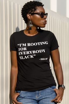 FREE SHIPPING I'm Rooting for Everybody Black - Issa Rae inspired t shirt
