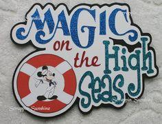 DISNEY CRUISE Magic on the HIgh Seas  Die Cut Title Scrapbook