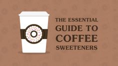 The Essential Guide to Coffee Sweeteners Coffee Good For You, Coffee Facts, Unbelievable Facts, The Essential, For Your Health, Hot Coffee, How To Find Out, Beverages, Essentials
