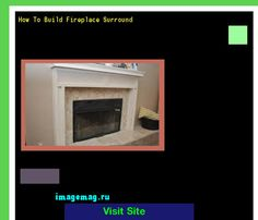 How To Build Fireplace Surround 193519 - The Best Image Search