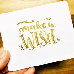 make a wish - Brushlettering in gold What Makes You Happy, Are You Happy, Brush Lettering, Hand Lettering, Make A Wish, How To Make, Christmas Cards, Xmas, Brush Pen