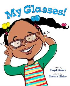 My Glasses: A heartwarming tale of a young girl and her experience with her first set of eye glasses. Simple rhymes with clever illustrations help put forward this inspiring and educational message to young children.