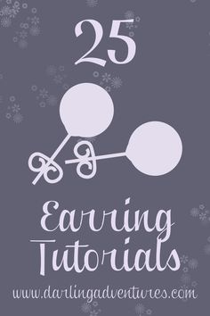 Darling Adventures: 25 Earring Tutorials & other fun tutorials like 25 Aprons, 25 shopping bags, etc.