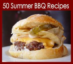 Time to get grilling - 50 of the best Summer BBQ Recipes