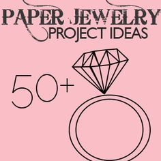 50+ DIY Paper Jewelry Ideas and paper jewelry tutorials!