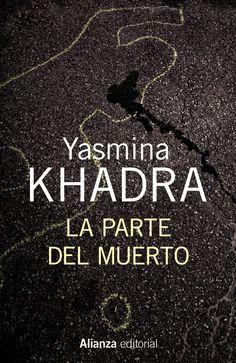 Pero Qué Locura de Libros.: LA PARTE DEL MUERTO - Yasmina Khadra