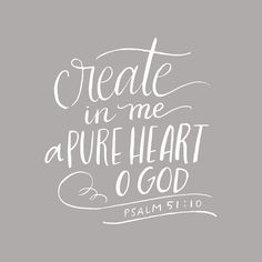 One of my favorite things Justin has taught me about this verse is that the original Hebrew word David used for create basically meant to make something from nothing. He wasn't asking God to just clean up his current heart. He wanted a whole new clean heart. On top of that, what does it mean to be pure in heart? To he completely focused on God bc He is the One who guards our hearts. ❤