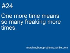 Biggest lie in history. Marching band probs :/ lol