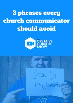 3 phrases Every Church Communicator Should Avoid