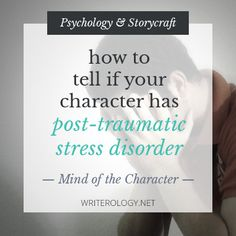 Post-Traumatic Stress Disorder doesn't just apply to combatants. Understand how it's diagnosed and what that means before including it in your story.