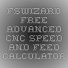 FSWizard - Free Advanced CNC Speed and Feed Calculator