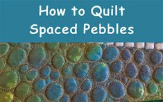 Geta's Quilting Studio: How to quilt spaced pebbles, by Geta Grama. Directions and more pictures on website.
