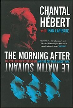 The Morning After: The 1995 Quebec Referendum and the Day that Almost Was: Chantal Hebert: 9780345807625: Books - Amazon.ca
