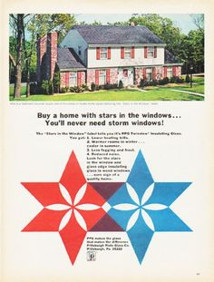 "Description: 1966 PITTSBURGH PLATE GLASS vintage magazine advertisement ""Buy a home with stars"" -- Buy a home with stars in the windows ... You'll never need storm windows! PPG makes the glass that makes the difference -- Size: The dimensions of the full-page advertisement are approximately 10.5 inches x 13.5 inches (26.75 cm x 34.25 cm). Condition: This original vintage full-page advertisement is in Excellent Condition unless otherwise noted (tiny tear lower-right edge)."