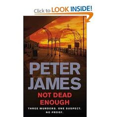 """Not Dead Enough"" by Peter James - his 3rd  ""Roy Grace"" novel.  BUY IT! http://astore.amazon.co.uk/spanisimpres-21/detail/1447262506"