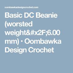 Basic DC Beanie (worsted weight/6.00 mm) • Oombawka Design Crochet