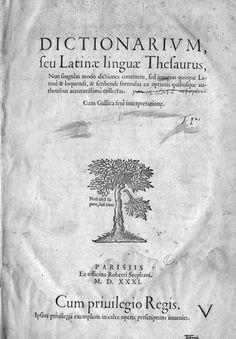 Estienne, Robert I  Dictionarium, seu Latinae linguae thesaurus. V. 1 (A-Lyristes)  Lutetiae : Ex officina Roberti Stephani 1531