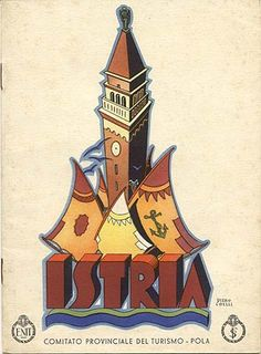 "Travel brochure ""Istria,"" circa 1934. Published by the Comitato Provinciale del Turismo - Pola and the Ente Nazionale Industrie Turistische (ENIT - Italian State Tourist Department). Signed ""Piero Coelli."" Designed by ""Pizzi & Pizio - Milano."""